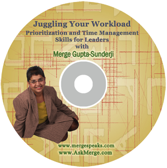 Juggling Your Workload – Prioritization and time management skills for leaders