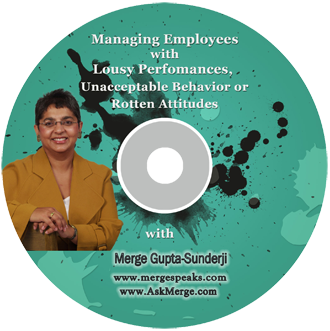 Managing Employees with Lousy Performances, Unacceptable Behavior or Rotten Attitudes